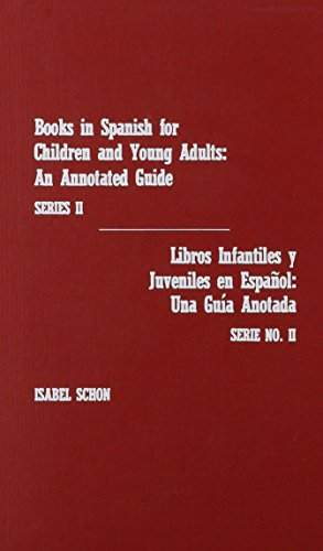 Books in Spanish for Children and Young Adults, Series II/Libros Infantiles y Ju: An Annotated ...