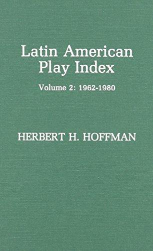 Latin American Play Index, 1962-1980, Vol. 2: Hoffman, Herbert H.