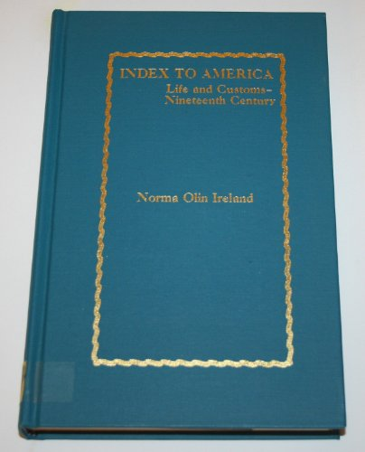 INDEX TO AMERICA: Life and Customs--Nineteenth Century