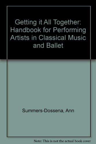 getting all Together a Handbook for Performing Artists in Classical Music and Ballet: ...