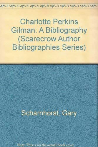 9780810817807: Charlotte Perkins Gilman; A Bibliography