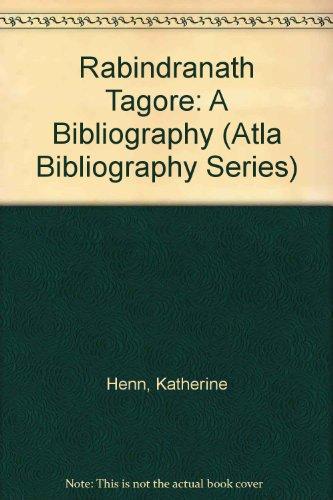 9780810817906: Rabindranath Tagore: A Bibliography (Atla Bibliography Series)