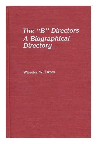 """9780810818354: The """"B"""" Directors: A Biographical Directory"""