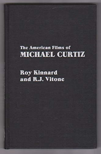 9780810818835: The American Films of Michael Curtiz