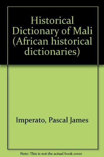 Historical Dictionary of Mali (African Historical Dictionaries, No 11)