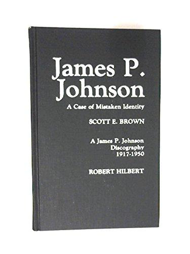 James P. Johnson: A Case of Mistaken Identity: Scott E. Brown