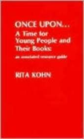 Once Upon.A Time for Young People and Their Books: Kohn, Rita