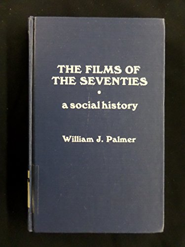 9780810819559: The Films of the Seventies: A Social History