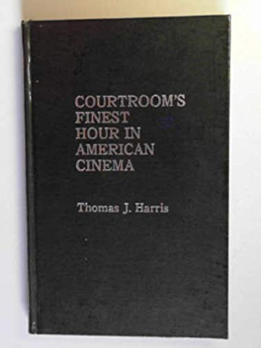 Courtroom's Finest Hour in American Cinema: Harris, Thomas J.