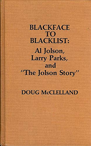 Blackface to Blacklist: Al Jolson, Larry Parks and The Jolson Story