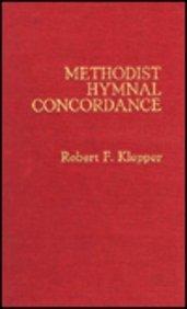 Methodist Hymnal Concordance: Klepper, Robert F. ; compiler