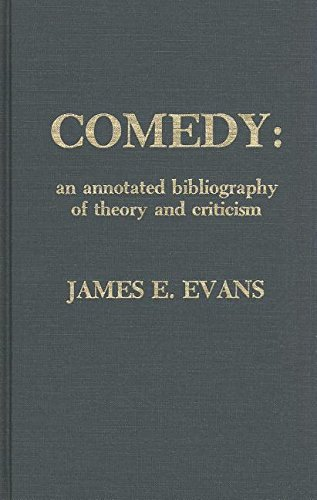 Comedy: An Annotated Bibliography of Theory and: James E. Evans