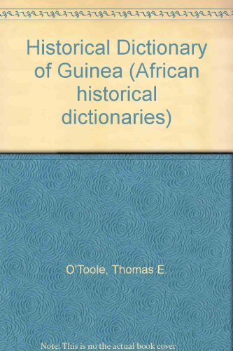 Historical Dictionary of Guinea (African Historical Dictionaries/Historical Dictionaries of ...