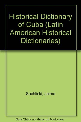 9780810820715: Historical Dictionary of Cuba (LATIN AMERICAN HISTORICAL DICTIONARIES)
