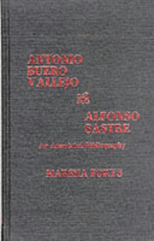 Antonio Buero Vallejo and Alfonso Sastre: An Annotated Bibliography (Scarecrow Author Bibliograph...