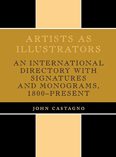 Artists as Illustrators: An International Directory with Signatures and Monograms, 1800-Present (...