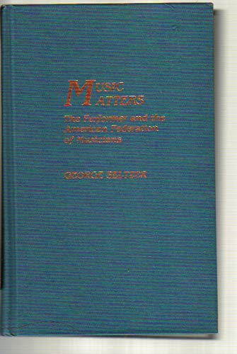9780810821767: Music Matters: The Performer and the American Federation of Musicians