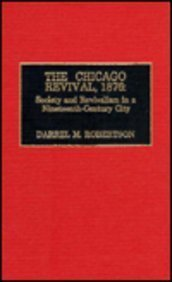 The Chicago Revival, 1876: Society and Revivalism in a Nineteenth-Century City