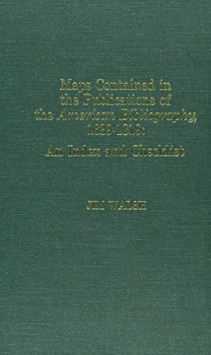 Maps Contained in the Publications of the American Bibliography, 1639-1819: An Index and Checklist (9780810821934) by Jim Walsh