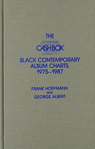 The Cash Box Black Contemporary Album Charts, 1975-1987 (Cash Box Music Charts): Hoffmann, Frank; ...