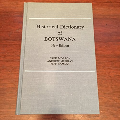 Historical Dictionary of Botswana (African Historical Dictionaries) (0810822245) by Fred Morton; Andrew Murray; Jeff Ramsay