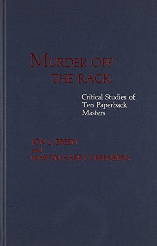 Murder Off the Rack: Critical Studies of Ten Paperback Masters (9780810822320) by Breen, Jon L.; Greenberg, Martin Harry