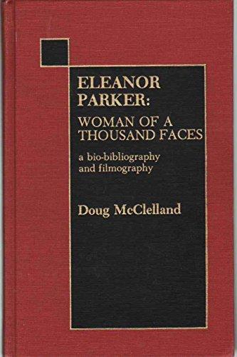 9780810822429: Eleanor Parker; Woman of a Thousand Faces
