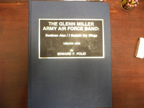 9780810822467: The Glenn Miller Army Air Force Band: Sustineo alas = I sustain the wings (Studies in jazz)