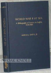 World War II at Sea: A Bibliography of Sources in English, 1974-1989