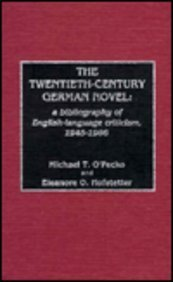 20th-Century German Novel: A Bibliography of English Language Criticism, 1945-1986 (0810822628) by O'Pecko, Michael T.; Hofstetter, Eleanore O.