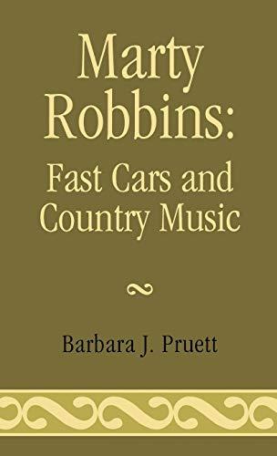 Marty Robbins: Fast Cars and Country Music: Pruett, Barbara J.