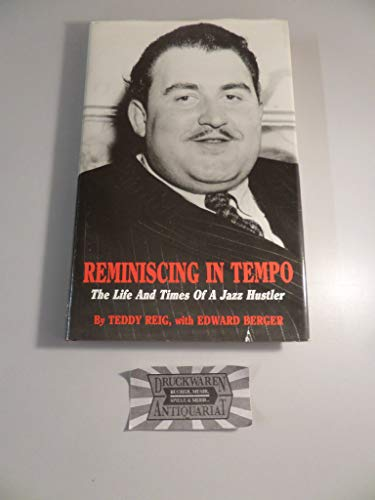 Reminiscing in Tempo: The Life and Times of a Jazz Hustler (Hardback): Teddy Reig, Edward Berger