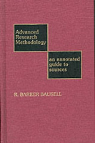 Advanced Research Methodology: Barker R. Bausell