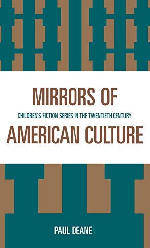 Mirrors of American Culture: Children s Fiction Series in the Twentieth Century (Hardback): Paul ...