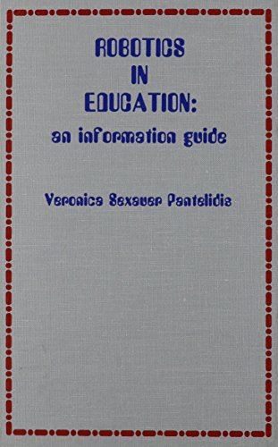 Robotics in Education : An Information Guide: Pantelidis, Veronica S.