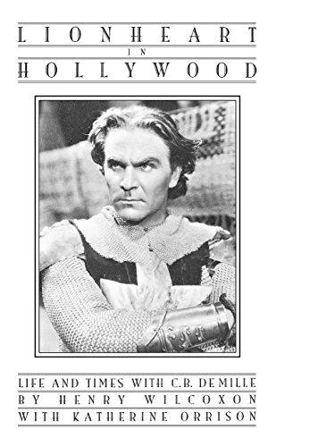 Lionheart in Hollywood: Henry Wilcoxon, Katherine Orrison