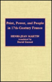 Print, Power and People in 17th-Century France (0810824779) by Martin, Henri-Jean; Gerard, David