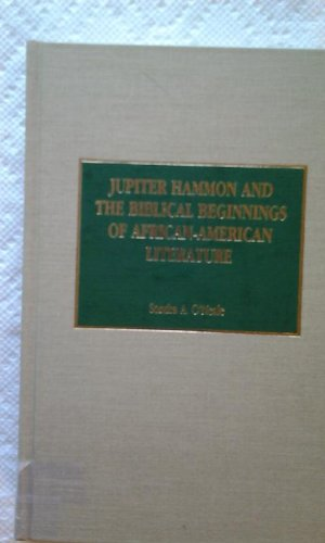 9780810824799: Jupiter Hammon and the Biblical Beginnings of African-American Literature