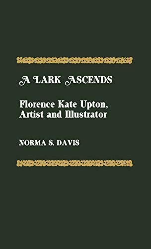 A Lark Ascends - Florence Kate Upton,: Norma S. Davis