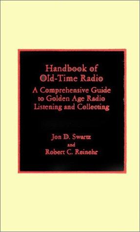 Handbook of Old-Time Radio: Swartz, Jon D.,