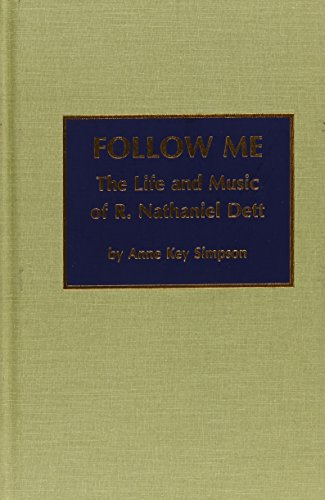 9780810826274: Follow Me: The Life and Music of R. Nathaniel Dett