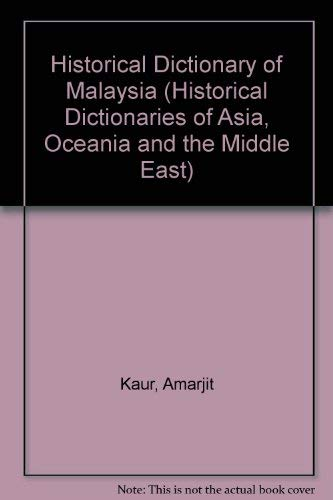 Hd Malaysia (13) (Historical Dictionaries of Asia,: Kaur, Amarjit
