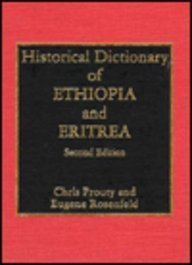 Historical Dictionary of Ethiopia and Eritrea: Prouty, Chris;Rosenfeld, Eugene