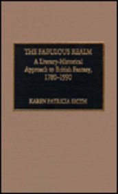 9780810826731: The Fabulous Realm: A Literary-Historical Approach to British Fantasy, 1780-1990