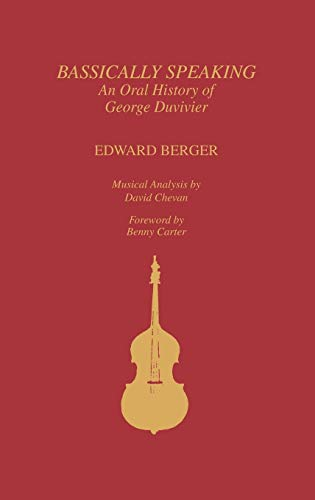Bassically Speaking: an Oral History of George Duvivier Studies in Jazz No. 17: Berger, Edward