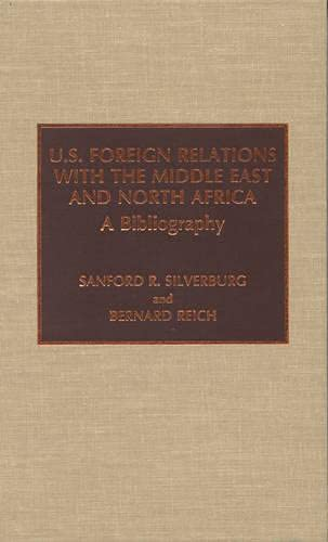 U.S. foreign relations with the Middle East and North Africa : a bibliography.: Silverburg, Sanford...