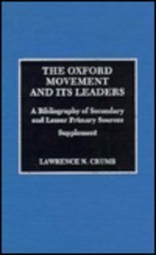 9780810827004: The Oxford Movement and Its Leaders: A Bibliography of Secondary and Lesser Primary Sources : Supplement