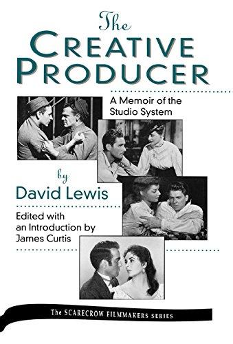 The Creative Producer: A Memoir of the Studio System (Hardback): James Curtis, David Lewis
