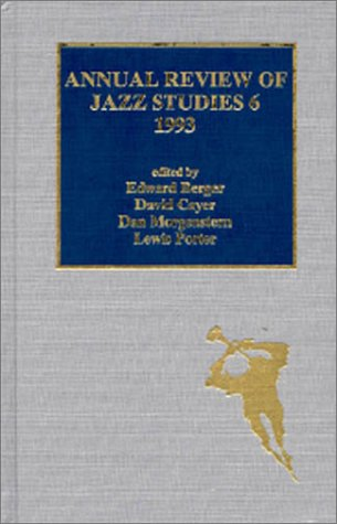 Annual Review of Jazz Studies 6: 1993: v. 6 (Hardback): Edward Berger, David Cayer, Dan Morgenstern