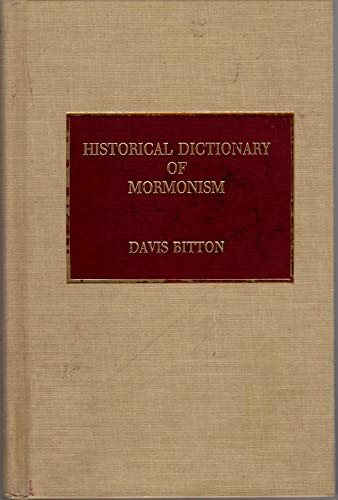 9780810827790: Historical Dictionary of Mormonism (Religions, Philosophies, & Movements)